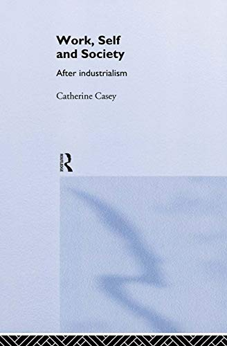 Work, Self and Society: After Industrialism