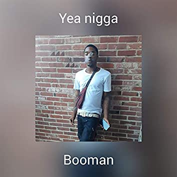 Yea nigga