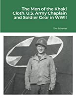 The Men of the Khaki Cloth: U.S. Army Chaplain and Soldier Gear in WWII