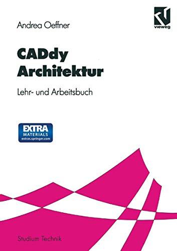 CADdy Architektur: Lehr- und Arbeitsbuch (Studium Technik)