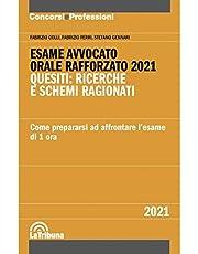 Esame avvocato - Orale rafforzato 2021 Quesiti: ricerche e schemi ragionati - Come prepararsi ad affrontare l'esame di 1 ora.