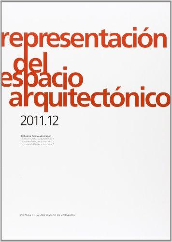 Representación del espacio arquitectónico 2011/2012 (Arquitectura)