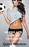 Winning With the Coach and My Stepdaughter: A first-time Lesbian Erotic Tale (English Edition)