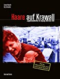 Haare auf Krawall: Jugendsubkultur in Leipzig 1980 - 1991