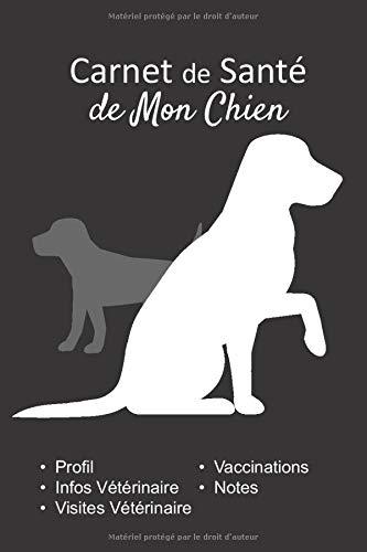Carnet de Santé de mon Chien: v1-10 Suivez la santé de votre chien vaccination rendez-vous chez le vétérinaire   Broché 101 pages   15,24 cm x 22,86 ... noir silhouette de chien qui leve la patte