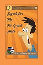 Search for the 5th Grade Mole: A Tommy Tussle Adventure (Volume 1)