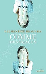 Comme des images par Clémentine Beauvais