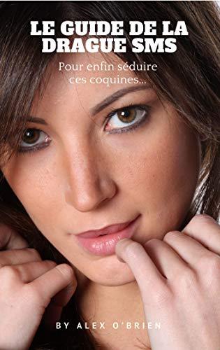 Le Guide de la drague SMS (French Edition)