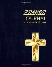 My Prayer Journal A 3 Month Guide: Prayer Notebook Bible Devotional Journal
