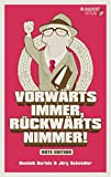 Vorwärts immer, Rückwärts nimmer! - Rote Edition