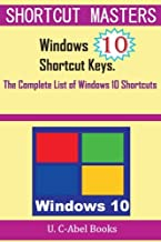 Windows 10 Shortcut Keys: The Complete List of Windows 10 Shortcuts (Shorcut Matters)