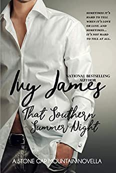 That Southern Summer Night (Stone Gap Mountain Series Book 1) by [Ivy James]
