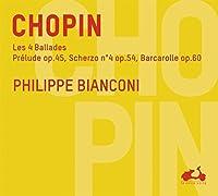 Chopin; Les 4 Ballades / Prelude op.45, Scherzo n.4 op.54, Barcarolle op.60