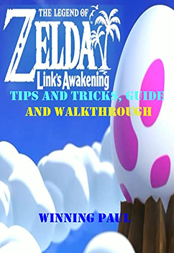 THE LEGEND OF ZELDA LINK'S AWAKENING TIPS AND TRICKS, GUIDE AND WALKTHROUGH (English Edition)