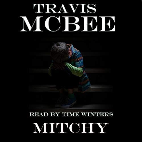 Mitchy                   De :                                                                                                                                 Travis McBee                               Lu par :                                                                                                                                 Time Winters                      Durée : 45 min     Pas de notations     Global 0,0