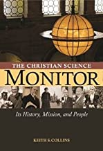 The Christian Science Monitor: Its History Mission and People