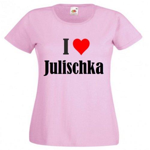 Damen T-Shirt I Love Julischka Größe XS Farbe Pink Druck Schwarz