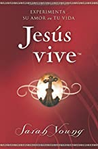 Jesús vive: Experimenta su amor en tu vida (Spanish Edition)