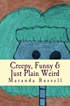 Creepy, Funny & Just Plain Weird: Stories and poems for kids