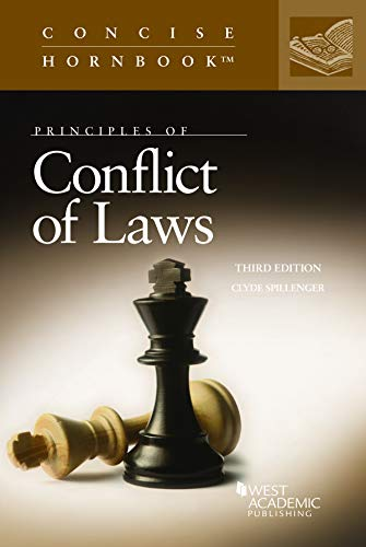 Compare Textbook Prices for Principles of Conflict of Laws Concise Hornbook Series 3 Edition ISBN 9781642420999 by Spillenger, Clyde