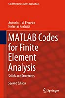 MATLAB Codes for Finite Element Analysis: Solids and Structures, 2nd Edition Front Cover