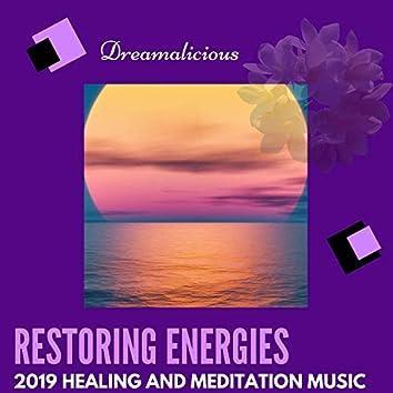Restoring Energies - 2019 Healing And Meditation Music