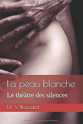 La peau blanche: Le théâtre des silences