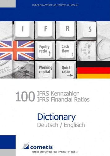 100 IFRS Kennzahlen / IFRS Financial Ratios Dictionary - Deutsch / Englisch