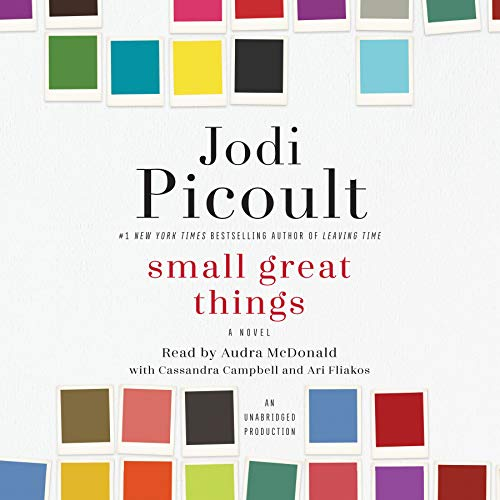 Small Great Things     A Novel              By:                                                                                                                                 Jodi Picoult                               Narrated by:                                                                                                                                 Audra McDonald,                                                                                        Cassandra Campbell,                                                                                        Ari Fliakos                      Length: 16 hrs and 14 mins     24,369 ratings     Overall 4.7