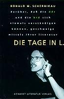Die Tage in L: Darueber, dass die DDR und die BRD sich niemals verstaendigen koennen, geschweige mittels ihrer Literatur