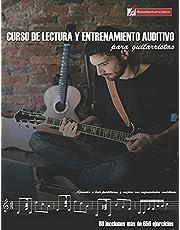 Curso de lectura y entrenamiento auditivo para guitarristas: Aprenda a leer partituras y mejore sus capacidades auditivas
