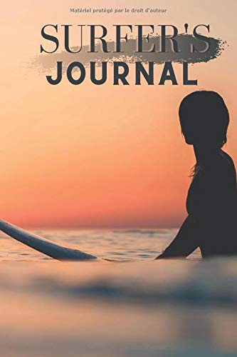 Surfer's journal: Practice planner - Surfer's Log Book - Training planner - 109 pages - 6 x 9 inches - Surf journal - Accessories surf - Gift sports (French Edition)
