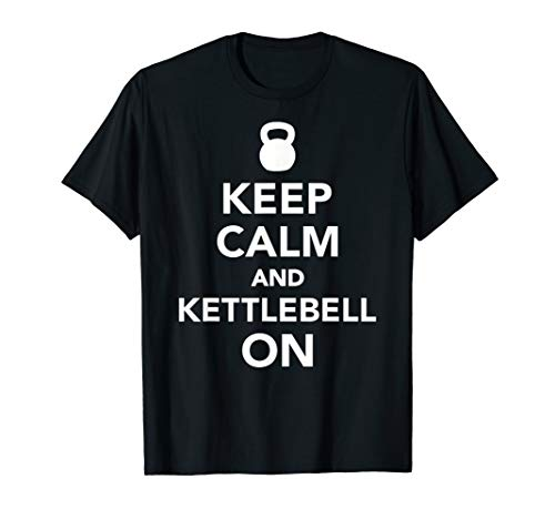 Keep calm Kettlebell T-Shirt