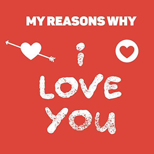 My Reasons Why I Love You: Book to fill out - personalised romantic...
