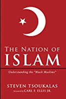 """The Nation of Islam: Understanding the """"Black Muslims"""""""