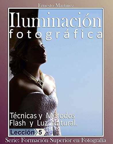 Iluminación fotográfica: Técnicas y Métodos. Flash y Luz Natural. (Formación Superior en...