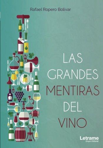 Las grandes mentiras del vino