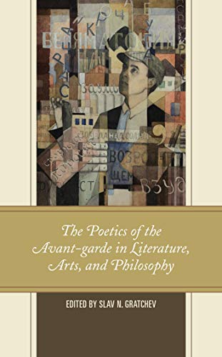 The Poetics of the Avant-garde in Literature, Arts, and Philosophy (English Edition)