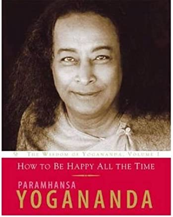 How to be Happy All the Time (Wisdom of Yogananda) (Paperback) - Common