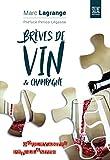Brèves de vin & champagne - Gouleyantes et pétillantes