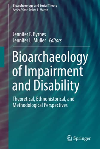 Compare Textbook Prices for Bioarchaeology of Impairment and Disability Bioarchaeology and Social Theory 1st ed. 2017 Edition ISBN 9783319569482 by Byrnes
