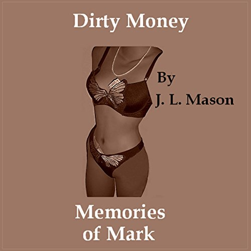 Dirty Money: Memories of Mark cover art