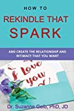 Image of How to Rekindle That Spark... & Create the Relationship & Intimacy That You Want (The Life Guide)