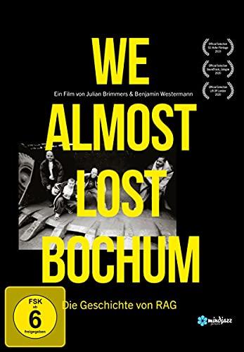 We Almost Lost Bochum - Die Geschichte von RAG [Blu-ray]