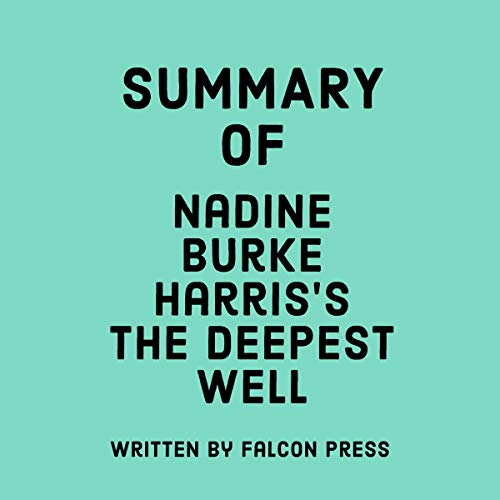 Download Summary of Nadine Burke Harris's The Deepest Well audio book