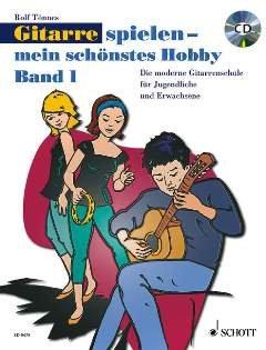 GITARRE SPIELEN MEIN SCHOENSTES HOBBY 1 - arrangiert für Gitarre - mit CD [Noten / Sheetmusic] Komponist: TOENNES ROLF