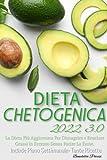 Photo Gallery dieta chetogenica 3.0; la dieta più aggiornata per dimagrire e bruciare grassi in eccesso senza patire la fame. include piano settimanale-tante ricette