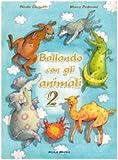 Ballando con gli animali 2. Con CD Audio...