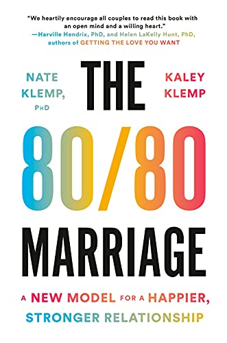 Compare Textbook Prices for The 80/80 Marriage: A New Model for a Happier, Stronger Relationship  ISBN 9781984880772 by Klemp PhD, Nate,Klemp, Kaley
