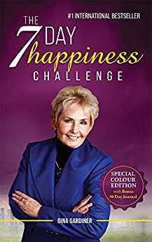 The 7 Day Happiness Challenge: With Bonus 30 Day Journal by [Gina Gardiner]